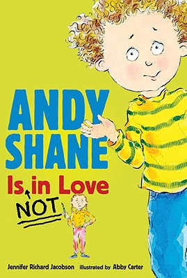 Andy Shane Is Not in Love By Jacobson, Jennifer Richard/ Carter, Abby (ILT)