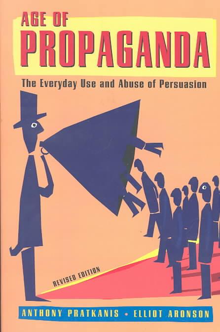 Age of Propaganda By Pratkanis, Anthony R./ Aronson, Elliot