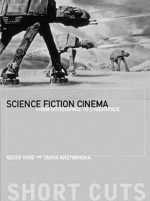 Science Fiction Cinema By King, Geoff/ Krzywinska, Tanya